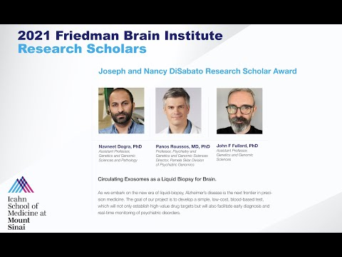 FBI Research Scholars: Navneet Dogra, PhD, Panos Roussos, MD, PhD and John F. Fullard, PhD
