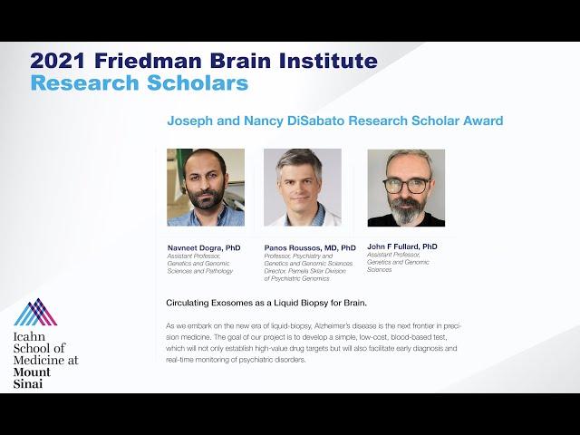FBI Research Scholars: Navneet Dogra, PhD, Panos Roussos, MD, PhD and John F. Fullard, PhD