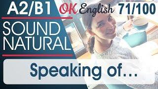 71/100 Speaking of ... - Кстати о ... 🇺🇸 Разговорный английский язык