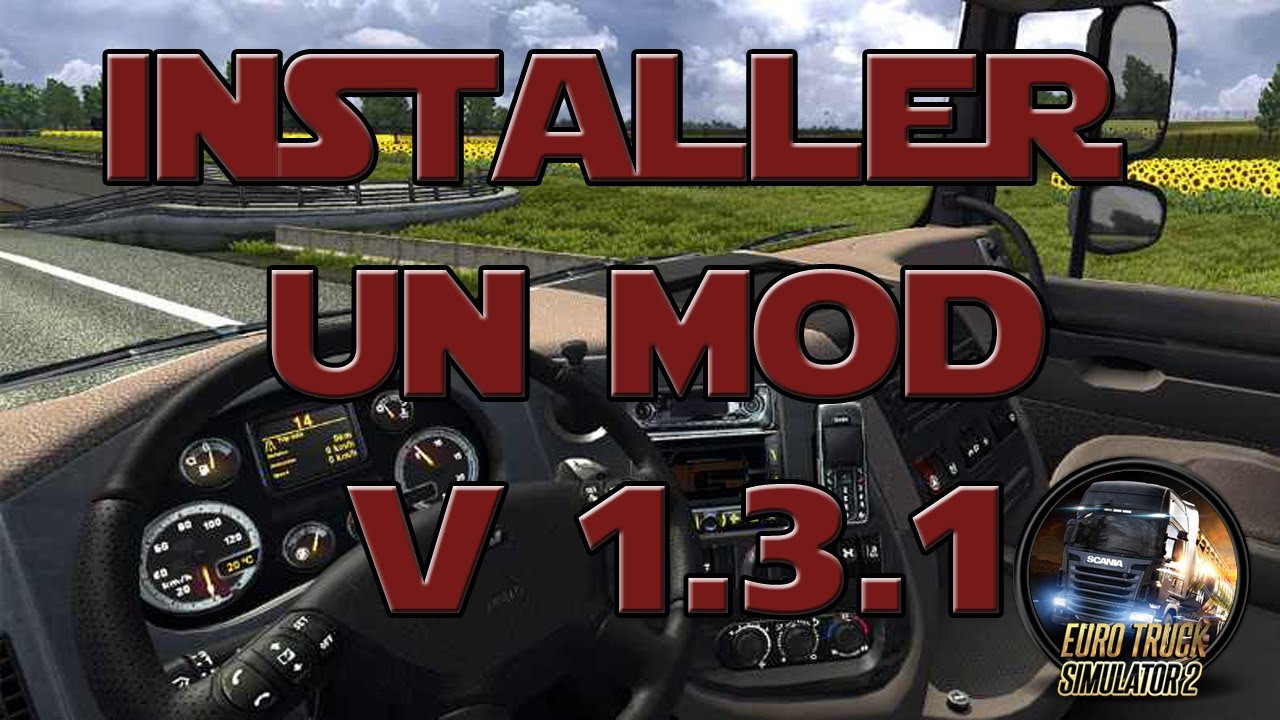 tuto v 1 3 1 installer un mod sur euro truck simulator 2 new version youtube. Black Bedroom Furniture Sets. Home Design Ideas