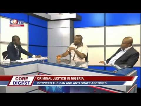 Core Digest: CRIMINAL JUSTICE IN NIGERIA with WALE OGUNADE & MONDAY UBANI, 4th November, 2015.