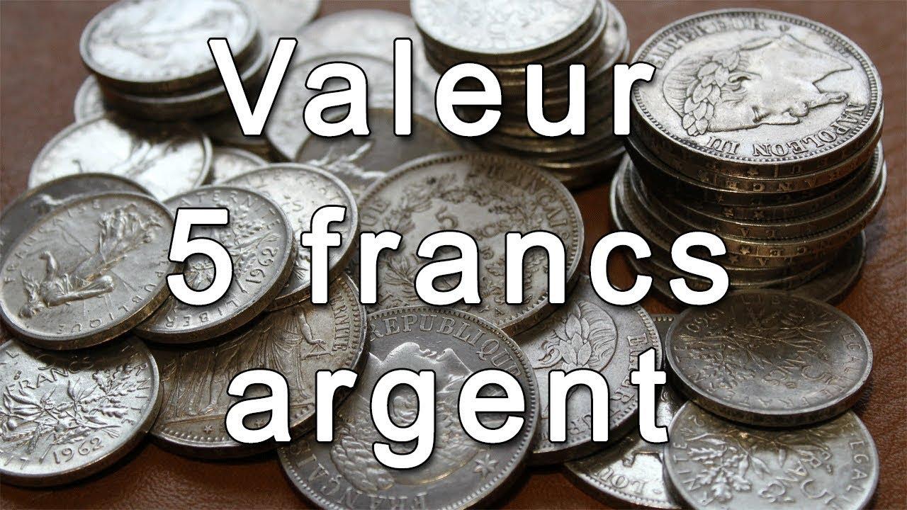 Valeur Des Pieces De 5 Francs Argent Youtube