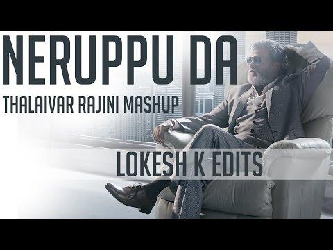 KABALI   Neruppu Da   Thalaivar Rajini MASHUP   Lokesh K Edits