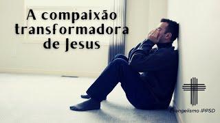 A compaixão transformadora de Jesus. Ev Juan
