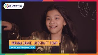 [3.22 MB] I WANNA DANCE - Ayesha ft. Tompi - Asian Para Games 2018