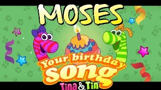 Tina&Tin Happy Birthday MOSES 😍 😘 (Personalized Songs For Kids) 🌟 ✨