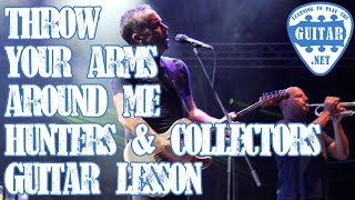 Throw Your Arms Around Me by Hunters and Collectors Guitar Lesson