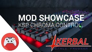 Kerbal Space Program - Chroma Control Mod Showcase