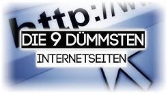 DIE 9 DÜMMSTEN INTERNETSEITEN