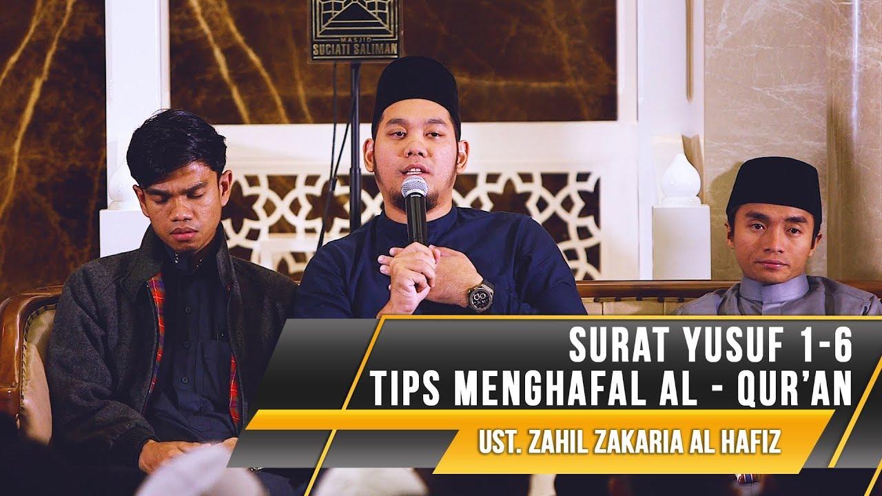 Zahil Zakaria Al Hafiz Surat Yusuf 1 6 Tips Menghafal Al Quran
