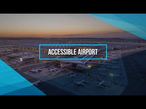 Accessible Airport: Istanbul Airport!
