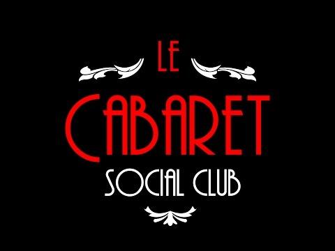 Le Cabaret Social Club - Podcast #1