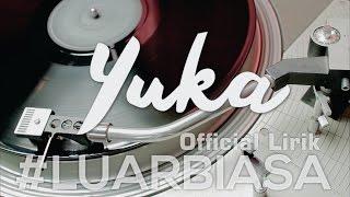 Yuka - Luar Biasa (Official Video Lyric)