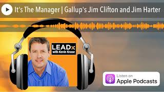 It's The Manager | Gallup's Jim Clifton and Jim Harter