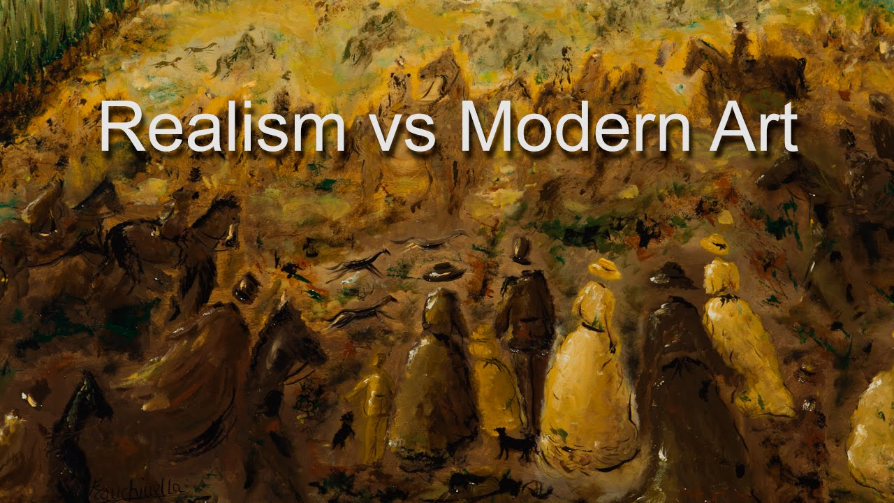 realism vs modern art youtube