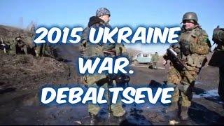 Ukraine War 2015 on Debaltseve NAF prepare assault Donetsk, Luhansk,Mariupol,