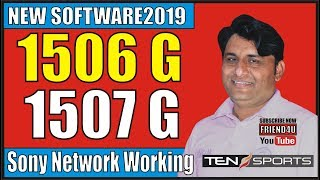 1506G New Software 2019 Sony Network & Ten Sports 100% ok by