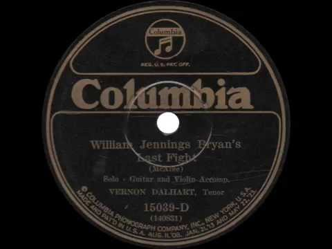 Vernon Dalhart - William Jennings Bryan