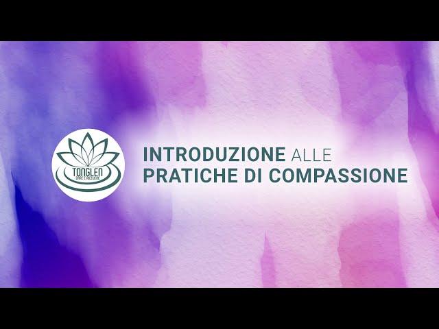 Introduzione alle pratiche di Compassione