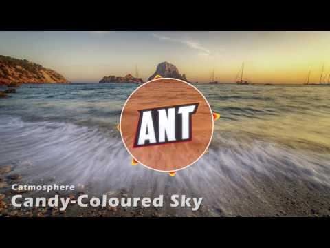 Catmosphere - Candy-Coloured Sky (Ant Outro 2017)
