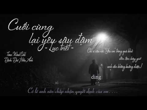 [Vietsub + Kara] Cuối cùng lại yêu sâu đậm 😰😰 畢竟深愛過 - Lục triết 六哲 by wind cold