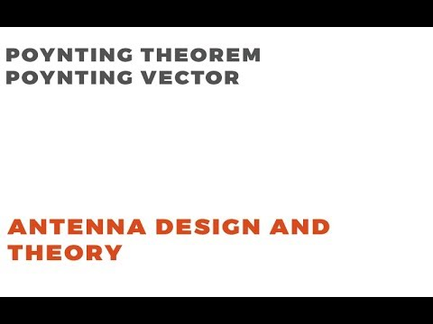 Poynting Theorem and Poynting Vector | Antenna Theory | Electromagnetic Field Theory