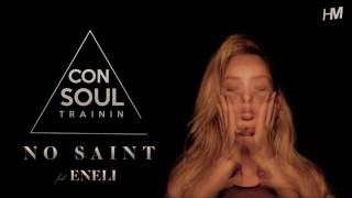 Consoul Trainin Feat Eneli No Saint Extended Mix