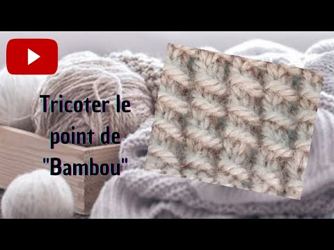 lecon n 21 tricoter le point de bambou