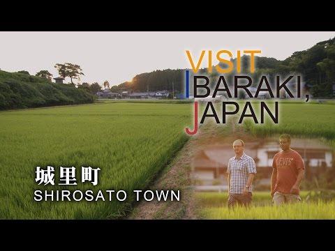 城里町-SHIROSATO TOWN- VISIT IBARAKI,JAPAN GUIDE