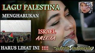 Lagu Sedih Palestina Najwa Farouk Matat qoloub Nass Subtitle Indonesia