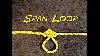 Span Loop Knot - Quick Easy Loop in a Rope - No Jam Loop Knot - How to Tie the Span Loop