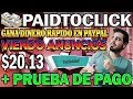 💰PAIDTOCLICK➡GANA DINERO RÁPIDO EN PAYPAL VIENDO ANUNCIOS 【PRUEBA DE PAGO $20.13】✔
