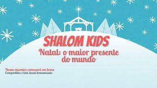 O MAIOR PRESENTE DE TODOS | SHALOM KIDS #1