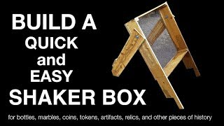 How To Build A Shaker Box For Sifting Relics And Artifacts