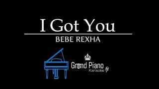 I Got You - Bebe Rexha | Piano Karaoke Cover