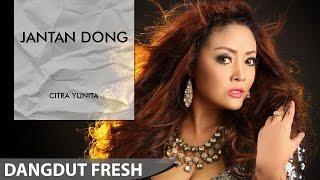 Citra Yunita - Jantan Dong (Dangdut Terbaru 2016)