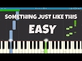 How to play Something Just Like This - EASY Piano Tutorial - The Chainsmokers & Coldplay