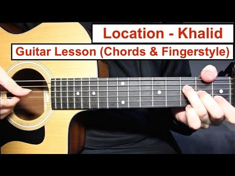 Location - Khalid | Guitar Lesson (Fingerstyle And Chords) How To Play Easy Fingerstyle Tutorial