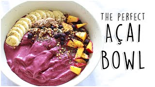 How to Make the Perfect Acai Bowl! // Healthy Breakfast Ideas