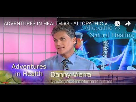 ADVENTURES IN HEALTH #3 - ALLOPATHIC VS. NATUROPATHIC