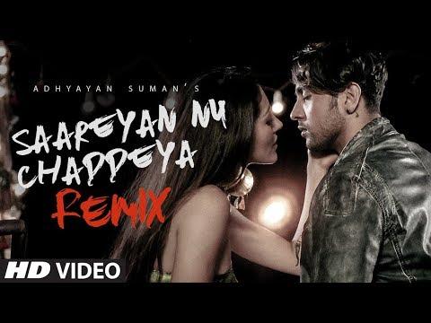 Remix: Saareyan Nu Chaddeya Song (Video) | Adhyayan Suman |Ganesh Waghela