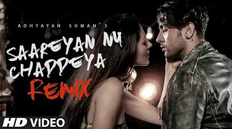 Saareyan Nu Chaddeya Full Videos Song