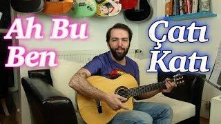 Gitar dersi 4 - Gökhan Türkmen ÇATI KATI - Mazhar Alanson AH BU BEN Nasıl çalınır?