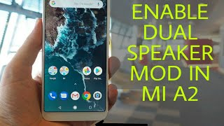 HOW TO ENABLE DUAL SPEAKER MOD IN MI A2 OR MI 6X