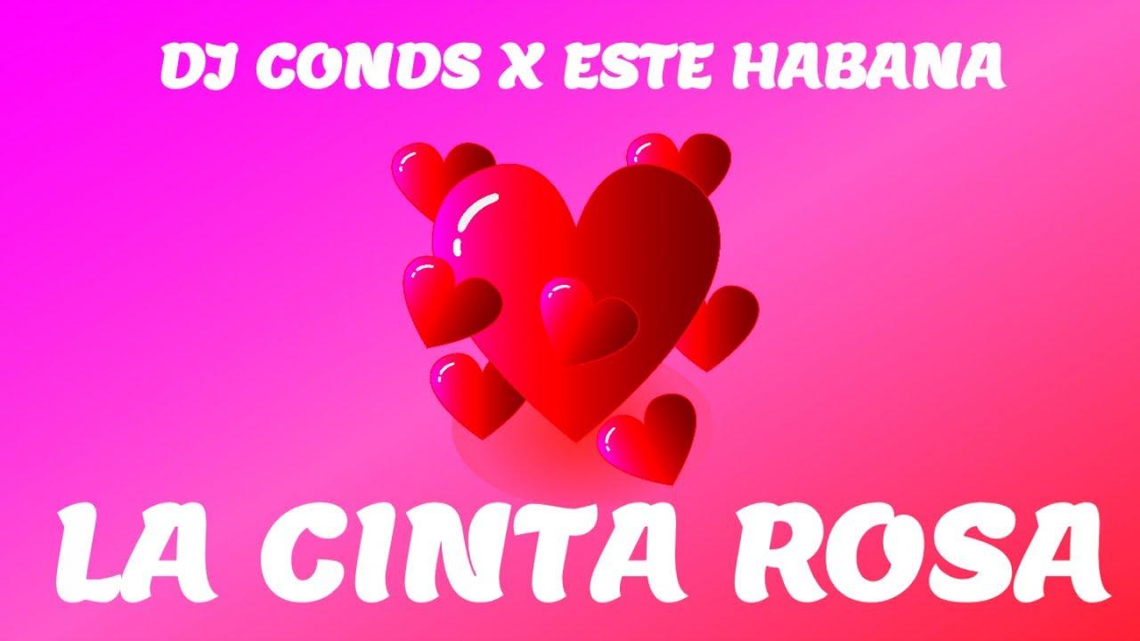 DJ CONDS ❌ ESTE HABANA - LA CINTA ROSA