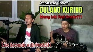DULANG KURING - Acoustic cover Mang Ichi feat OneArt11