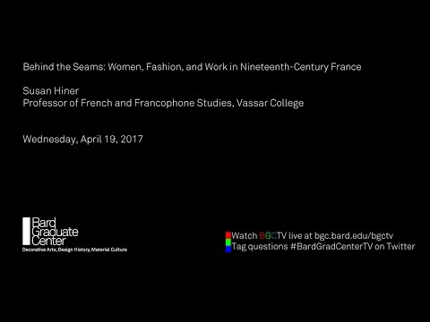 Behind the Seams: Women, Fashion, and Work in Nineteenth-Century France