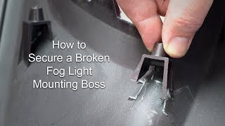 How to Secure a Broken Fog Light Mounting Boss