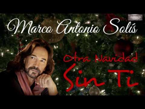 Navidad Sin Ti Marco Antonio Solis Letrascom