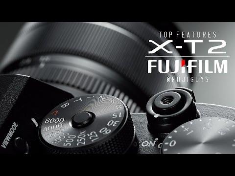 Fuji Guys - Fujifilm X-T2 - Top Features